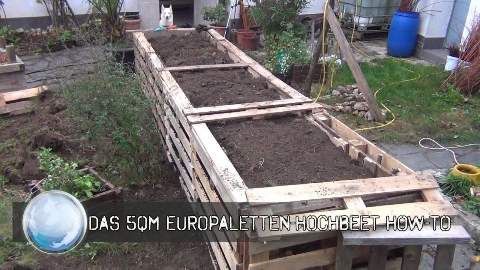 Das 5Qm Europaletten Hochbeet Howto  Youtube von Hochbeet Europaletten Selber Bauen Bild