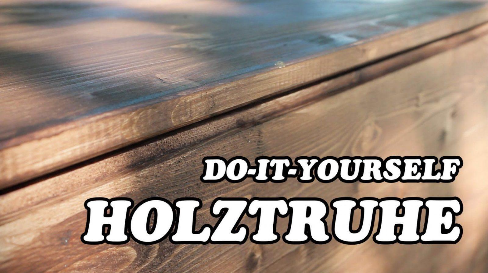 Holztruhe Selbst Herstellen  Youtube von Holztruhe Selber Bauen Anleitung Bild