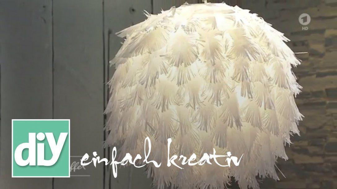 Lampenschirm Mit Papierfedern I Diy Einfach Kreativ  Youtube von Do It Yourself Lampenschirm Photo