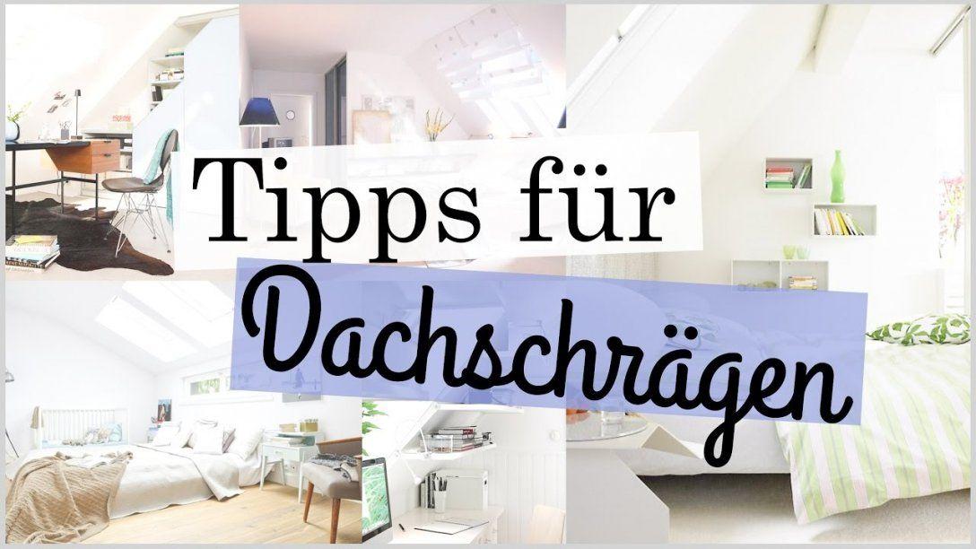 Tipps Für Zimmer Mit Dachschrägen  Deco Einrichtung Tipps Tricks von Tapeten Schlafzimmer Mit Schräge Bild