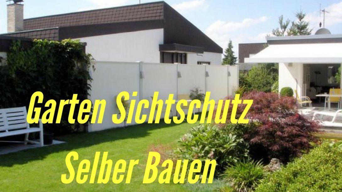 Garten Sichtschutz Selber Bauen  Youtube von Sichtschutz Garten Ideen Günstig Bild