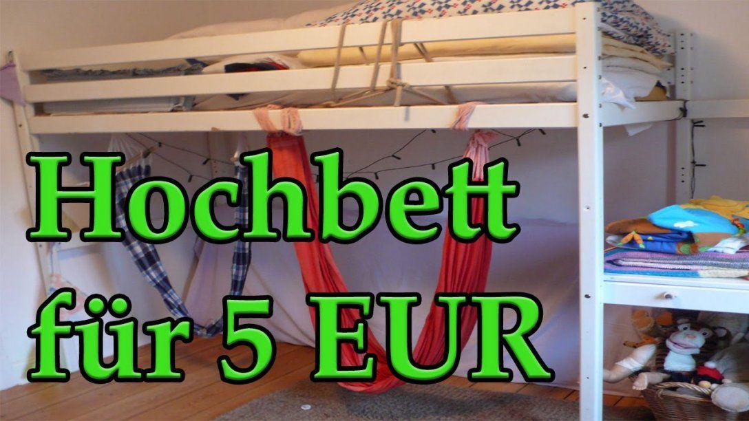 Hochbett Für 5 Eur D  Youtube von Hochbett Selber Bauen Ideen Bild