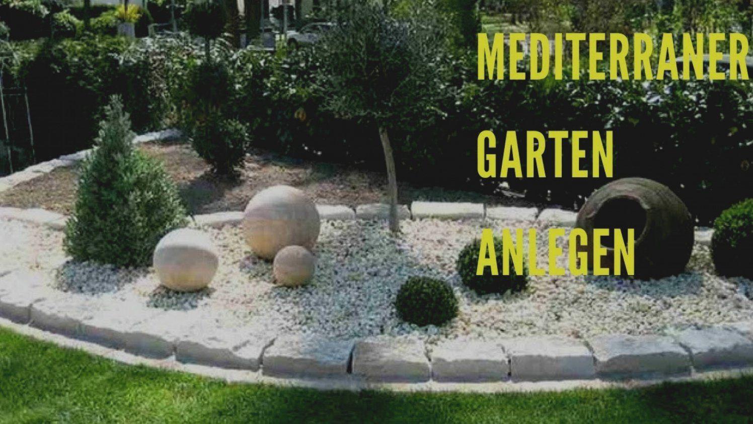 Neuesten Garten Gestalten Mediterran Mediterraner Anlegen Youtube von Garten Mediterran Gestalten Bilder Photo