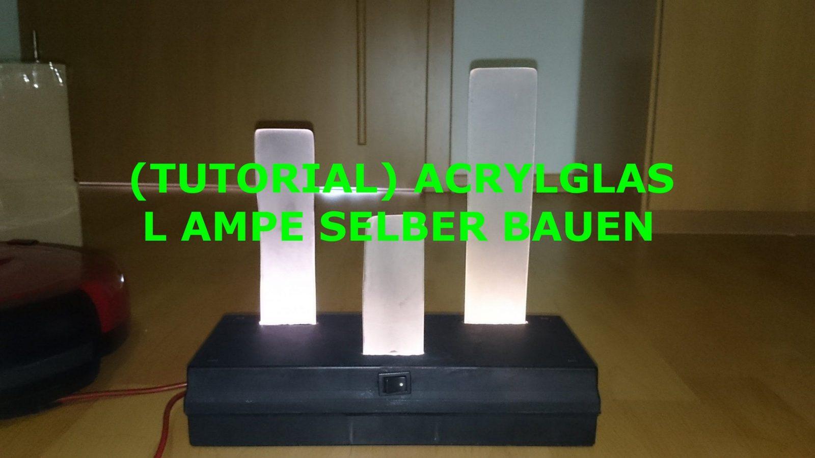 tutorial acrylglas lampe selber bauen youtube avec wandlampe selber