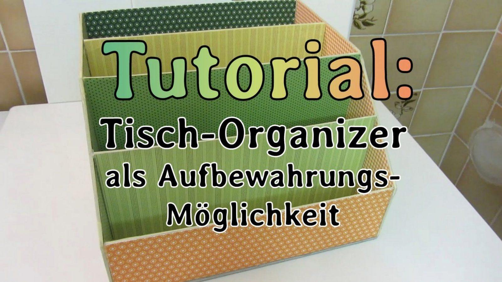 Tutorial] Tischorganizer Als Aufbewahrung Für Zb Motivpapier von Schreibtisch Organizer Selber Bauen Photo